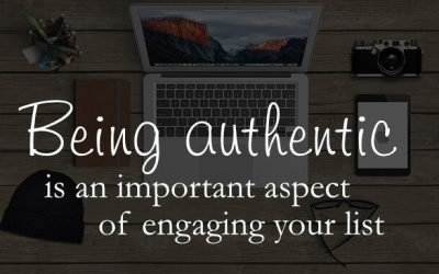 Authenticity is the Key to Creating Engagement with Your Email List