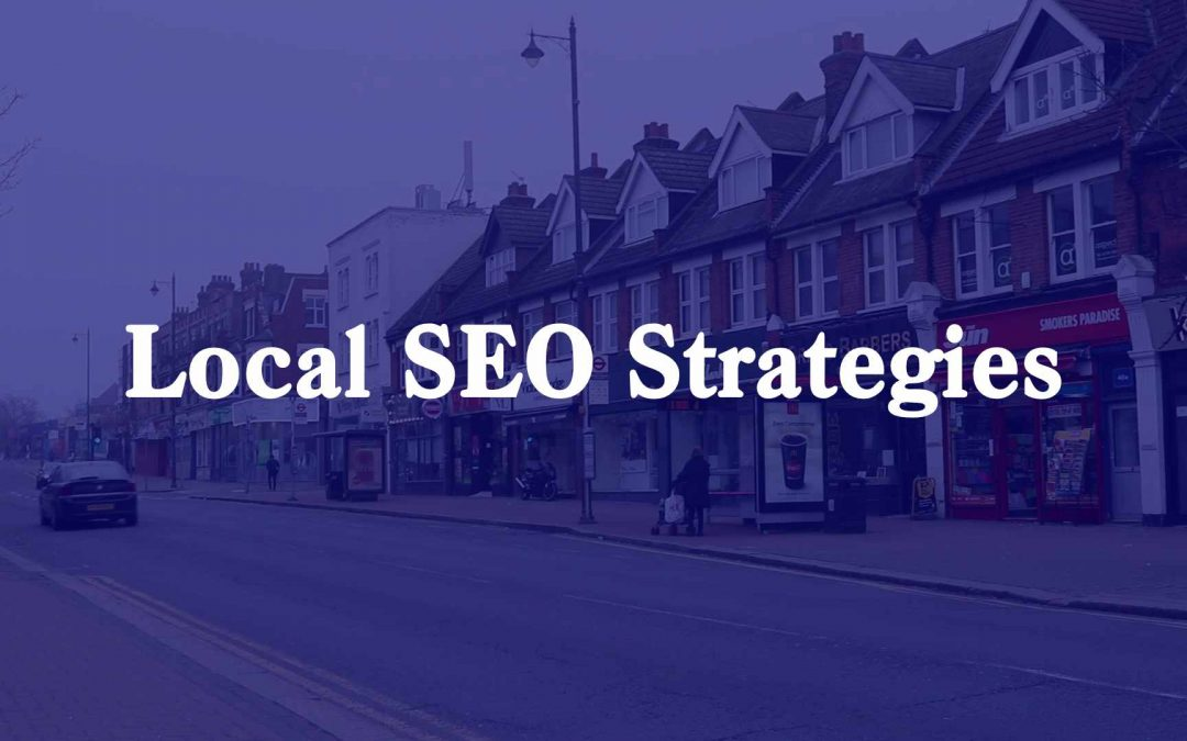 Local SEO Strategies that Matter Most Right Now